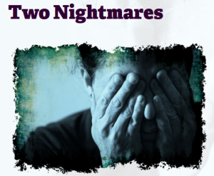two nightmares